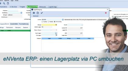 Lagerplatz-Umbuchung - eNVenta ERP - einen Lagerplatz via PC umbuchen - Umlagerung