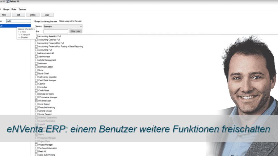 Benutzer- Funktionen freischalten ✅ eNVenta ERP